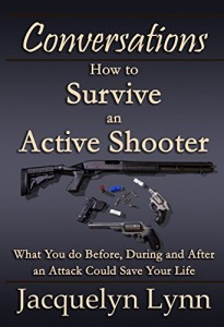 How to Survive an Active Shooter: What You do Before, During and After an Attack Could Save Your Life book cover